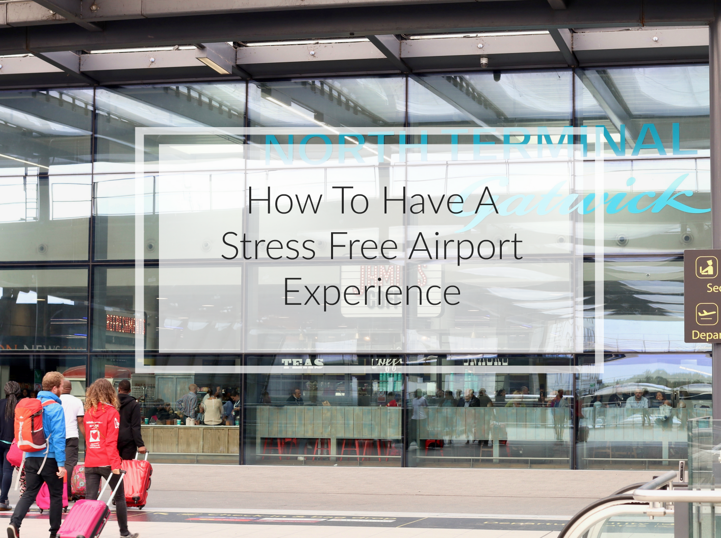 How To Have A Stress Free Airport Experience